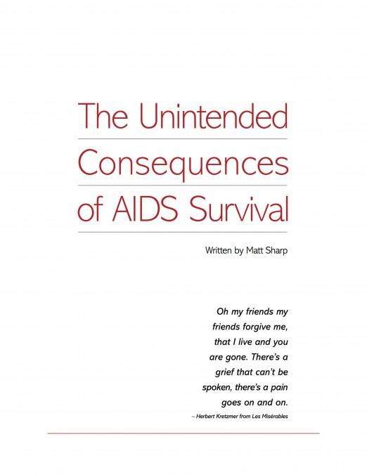 aids and the consequences essay Aids weakens the body s immune system to a point where any ordinary infection, such as the flu or common cold, can cause death one obvious negative physiological consequence of an aids patient is that he or she is going to die this is because there is currently no cure for aids.